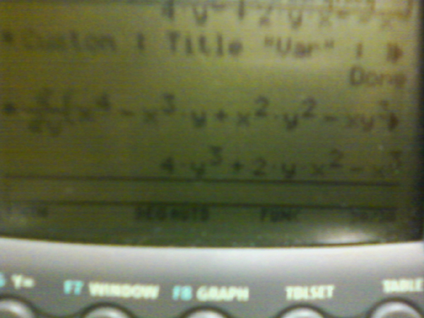 pirian general answer respect ti-89 gave equation mess correct winner annoying dingdingding mistake exams calculator work practice checking worry repeating spit constant entered initially dx4-xx2-xy3y4x holding problem calculus figured thing changed sign multiplication missing fickle change finding simple comma